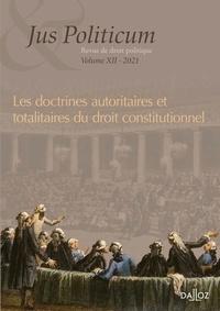 Denis Baranger et Olivier Beaud - Jus Politicum N° 12, 2021 : Les doctrines autoritaires et totalitaires du droit constitutionnel.