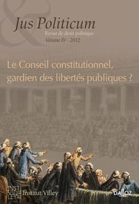 Denis Baranger et Armel Le Divellec - Jus Politicum N° 4, 2012 : Le Conseil constitutionnel, gardien des libertés publiques ?.