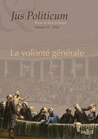 Denis Baranger et Armel Le Divellec - Jus Politicum N° 6, 2014 : La volonté générale.
