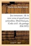 Cormier - Jus romanum : de in rem verso et quod jussu actionibus . Droit français : Code civil :.