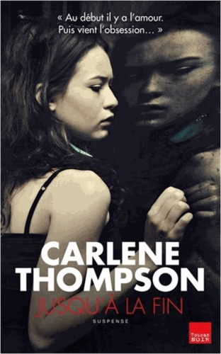 Carlene Thompson - Jusqu'à la fin.
