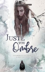 Thibault Beneytou - Juste ton Ombre.