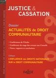 Jean-Sylvestre Bergé et Abdelbaki Bouzidi - Justice & Cassation 2009 : Actualités de droit communautaire.