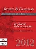 Renaud Lefebvre - Justice & Cassation 2012 : La Norme, déclin ou renouveau.