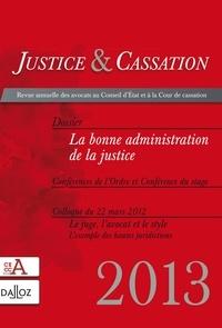 Sylvie Faye et Hélène Farge - Justice & Cassation 2013 : La bonne administration de la justice.