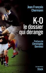 Jean-François Chermann - K-O, le dossier qui dérange.