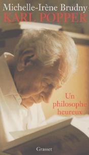 Michelle-Irène Brudny - Karl Popper : un philosophe heureux.