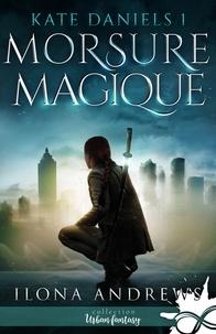 Ilona Andrews - Kate Daniels Tome 1 : Morsure magique.