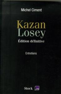 Michel Ciment - Kazan, Losey - Edition définitive.