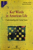 Ralph Bowen et Michel Rezé - Key Words in American Life - Understanding the United States.