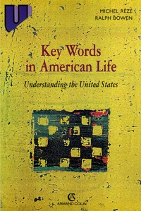 Ralph Bowen et Michel Rezé - Key Words in American Life - Understanding the United States.