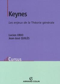 Lucien Orio et Jean-José Quilès - Keynes - Les enjeux de la Théorie générale.