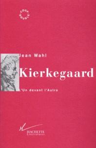 Jean Wahl - KIERKEGAARD. - L'Un devant l'Autre.