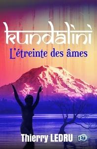 Thierry Ledru - Kundalini - L'étreinte des âmes.