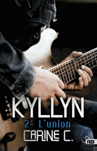 Carine C. - Kyllyn Tome 2 : L'union.