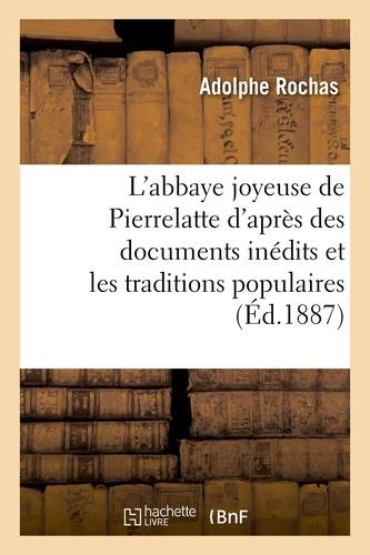 Adolphe Rochas - L'abbaye joyeuse de Pierrelatte d'après des documents inédits et les traditions populaires.