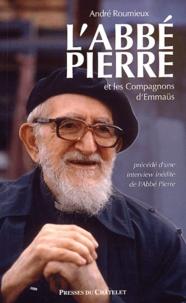 André Roumieux - L'Abbé Pierre et les Compagnons d'Emmaüs.