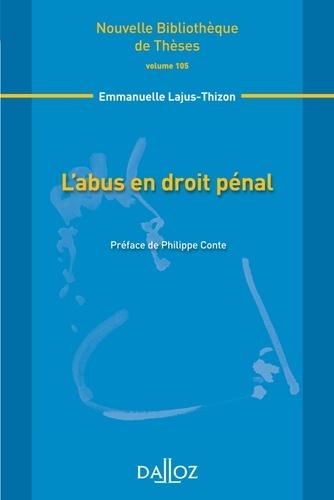 Emmanuelle Lajus-Thizon - L'abus en droit pénal.