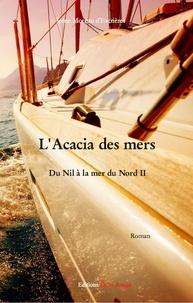Irène Moreau d'Escrières - L'Acacia des mers - Du nil à la mer du Nord.
