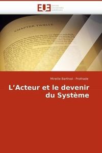 Mireille Barthod - L'acteur et le devenir du système.