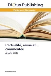 Michel Renouleaud - L'actualité, revue et... commentée - Année 2012.