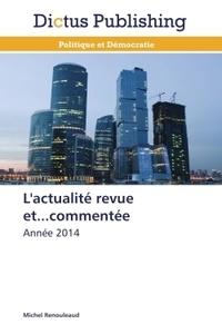Michel Renouleaud - L'actualité revue et... commentée - Année 2014.