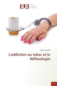 Patrick Combes - L'addiction au tabac et la Reflexologie.