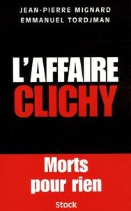 Jean-Pierre Mignard et Emmanuel Tordjman - L'affaire Clichy.