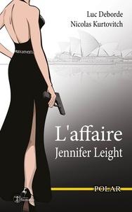 Luc Deborde - L'affaire Jennifer Leight - Texte intégral.