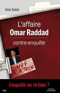 Solène Haddad - L'affaire Omar Raddad contre-enquête.