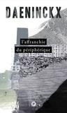 Didier Daeninckx - L'affranchie du périphérique.
