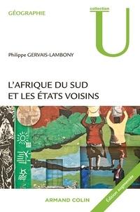 Philippe Gervais-Lambony - L'Afrique du Sud et les Etats voisins.