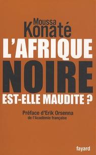 Moussa Konaté - L'Afrique noire est-elle maudite ?.