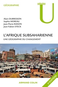 Alain Dubresson et Jean-Pierre Raison - L'Afrique subsaharienne - Une géographie du changement.
