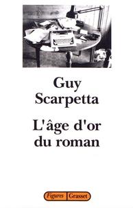 Guy Scarpetta - L'âge d'or du roman.