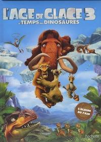 Lâge de glace 3 - Le temps des dinosaures.pdf