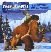 Lâge de glace 4, La dérive des continents - Le retour de la tribu.pdf