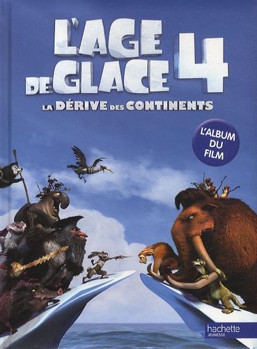 Hachette - L'âge de glace 4, La dérive des continents - L'album du film.