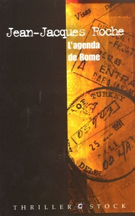 Jean-Jacques Roche - L'agenda de Rome.