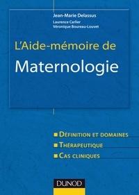 Jean-Marie Delassus - L'Aide-mémoire de Maternologie - Défintion et domaines, Thérapeutique, Cas cliniques.