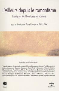 Daniel Lançon et Patrick Née - L'Ailleurs depuis le romantisme - Essais sur les littératures en français.
