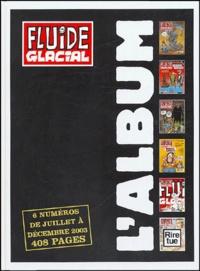 Jean-Pierre Autheman et Michel Gaudelette - L'album Fluide Glacial N° 2-2003 : 6 numéros de juillet à décembre 2003.