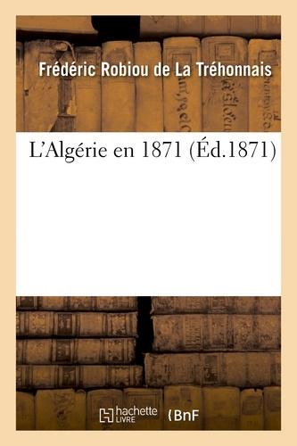 L'Algérie en 1871.