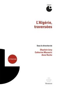 Ghyslain Lévy et Catherine Mazauric - L'Algérie, traversées.
