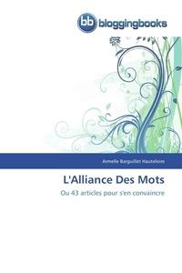 Armelle Barguillet Hauteloire - L'alliance des mots - Ou 43 articles pour s'en convaincre.