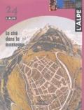 Thomas Lemot et Marie-Christine Fourny - L'Alpe N° 24 : La cité dans la montagne.