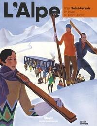 Sophie Boizard et Pascal Kober - L'Alpe N° 87 : Saint-Gervais. Un hiver au Mont-Blanc.