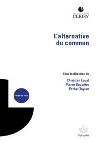Christian Laval et Pierre Sauvêtre - L'alternative du commun.