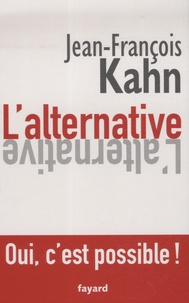 Jean-François Kahn - L'Alternative - Pour un centrisme révolutionnaire.
