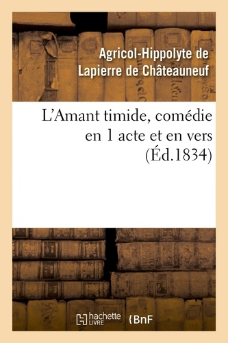L'Amant timide, comédie en 1 acte et en vers (Éd.1834)